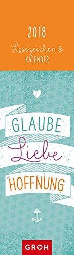 Glaube, Liebe, Hoffnung 2018: Lesezeichenkalender