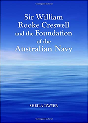 Book Sir William Rooke Creswell and the Foundation of the Australian Navy