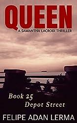 Queen, a Serial Novel: Book 25, Depot Street: A Samantha Lacroix Thriller