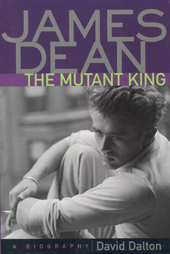 (James Dean: The Mutant King: A Biography )
