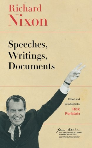 Richard Nixon: Speeches, Writings, Documents (The James Madison Library in American Politics) pdf