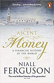The Ascent of Money A Financial History of…