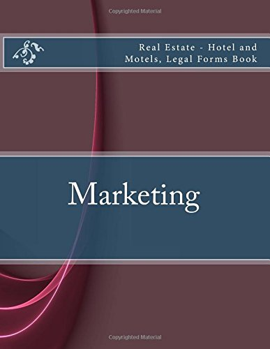 Marketing: Real Estate - Hotel and Motels, Legal Forms Book PDF