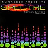 Spectre the Two Missing Weeks by Manasseh Presents