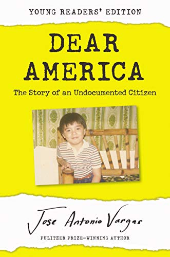 Dear America: Young Readers Edition: The Story of an Undocumented Citizen