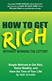 How to Get Rich Without Winning the Lottery, Keith Schreiter, 1892366061