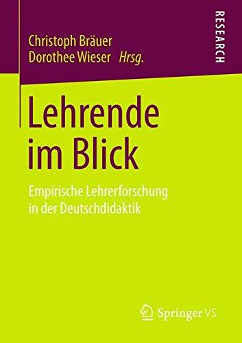 Download Lehrende im Blick: Empirische Lehrerforschung in der Deutschdidaktik (German Edition) PDF
