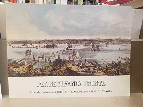 Pennsylvania Prints from the Collection of John C. O'Connor and Ralph M. Yeager. Lithographs, engravings, aquatints, and watercolors from The Tavern Restaurant. Catalog compiled by Judith W. Hansen. Jan.-March 1980.