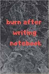 Burn after you write book