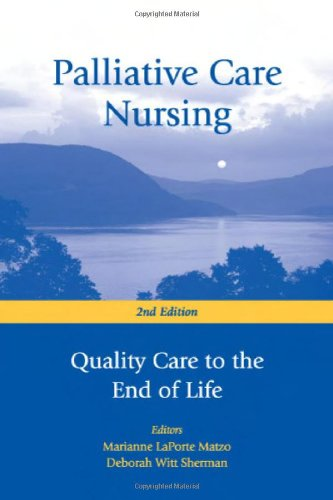 Palliative Care Nursing: Quality Care to the End of Life, 2nd Edition