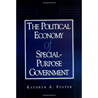 The Political Economy of Special-Purpose Government (American Governance and Public Policy series) (English Edition)