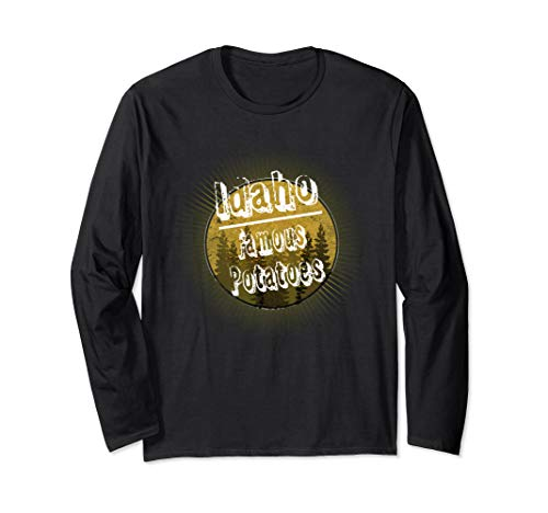 Idaho Famous Potatoes  Long Sleeve T-Shirt