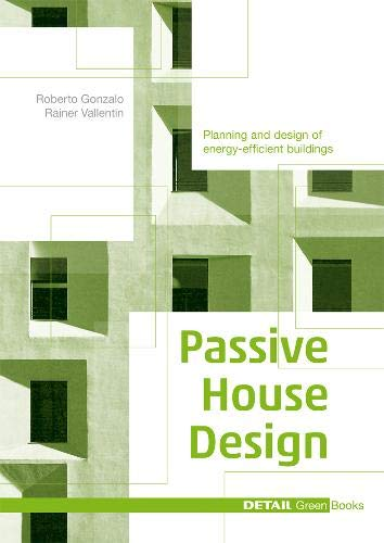 Passive House Design (Edition Detail Green - Details Design Collection