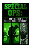Army Special Ops:  Special Forces and Ranger Workout