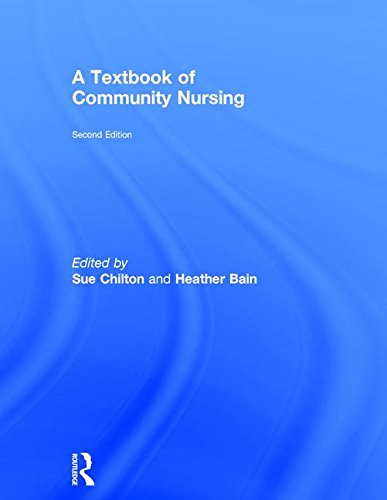 A Textbook of Community Nursing by Routledge