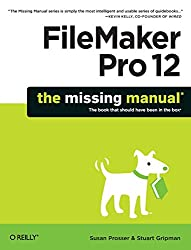FileMaker Pro 12: The Missing Manual (Missing Manuals)