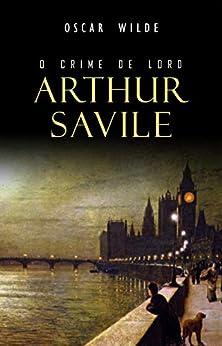 O Crime de Lord Arthur Savile por [Wilde, Oscar]