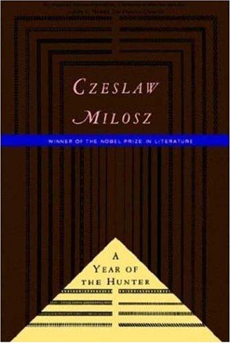 The Year of the Hunter [Milosz, Czeslaw] (Tapa Blanda)