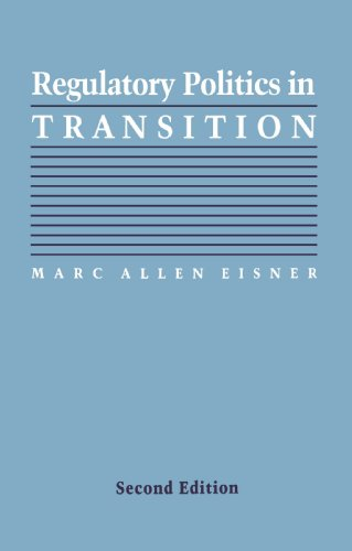 Regulatory Politics in Transition (Interpreting American Politics)