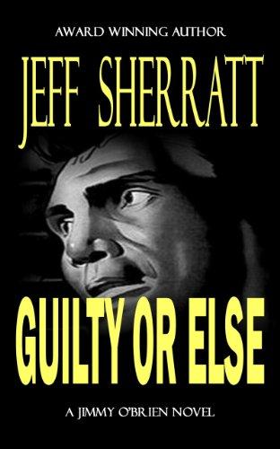 <strong>Kindle Nation Daily Bargain Book Alert! Jeff Sherratt's Murder Mystery <em>GUILTY OR ELSE</em> - Now Just 99 Cents or FREE via Kindle Lending Library</strong>