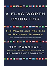 A Flag Worth Dying For: The Power and Politics of National Symbols (Volume 2)