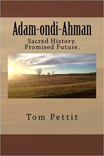 e1e5e420c0fd Adam-ondi-Ahman  Sacred History. Promised Future. by Tom Pettit ...
