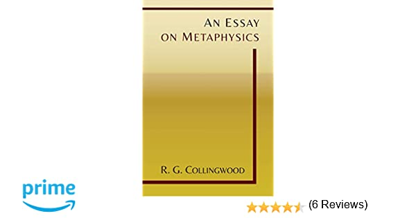 an essay on metaphysics r g collingwood amazon an essay on metaphysics r g collingwood 9781614276159 com books