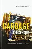 "Rosalind Fredericks, ""Garbage Citizenship: Vital Infrastructures of Labor in Dakar, Senegal"" (Duke UP, 2018)"