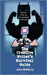 The Creative Writer S Survival Guide Advice From An border=