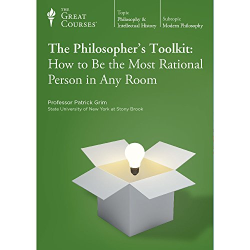 The Philosopher's Toolkit: How to Be the Most Rational Person in Any Room by The Great Courses