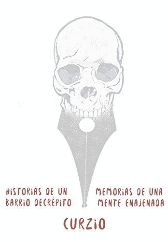 Historias de un barrio decrépito: Memorias de una mente enajenada