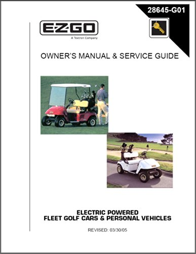 EZGO 2000-2006 Owner's Manual and Service Guide for Electric Fleet and Freedom Golf Cars and Personal Vehicles by EZGO