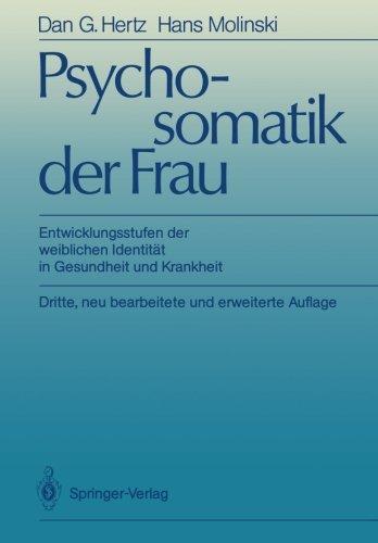 Psychosomatik der Frau: Entwicklungsstufen der weiblichen Identität in Gesundheit und Krankheit (German Edition)