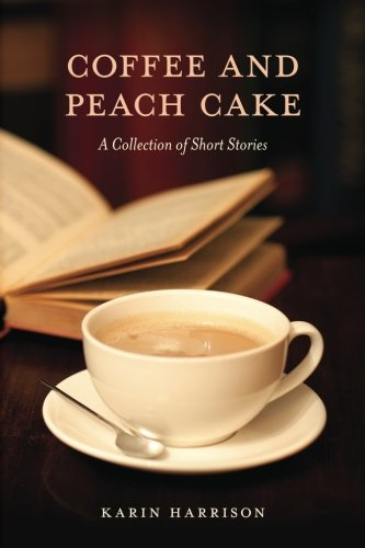 Coffee and Peach Cake: A Collection of Short Stories pdf epub