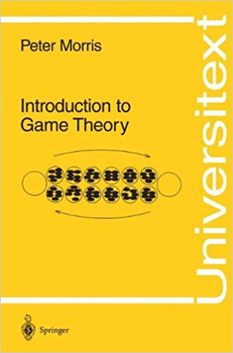 Introduction to game theory universitext peter morris introduction to game theory universitext 1994th edition fandeluxe