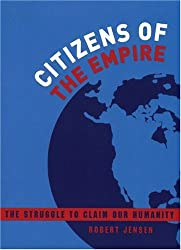 Citizens of the Empire: The Struggle to Claim Our Humanity