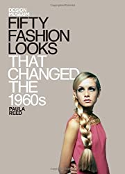 Fifty Fashion Looks that Changed the 1960s: Design Museum Fifty