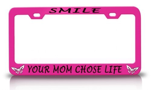 License Plate Covers Smile Your Mom Chose Life With Butterfly Design Life Is Good Steel Metal Pink License Plate Frame