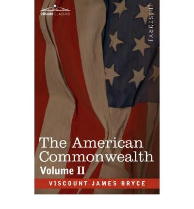 Read Online [ THE AMERICAN COMMONWEALTH - VOLUME 2 ] By Bryce, Viscount James ( Author) 2013 [ Paperback ] pdf epub