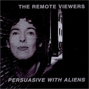 Persuasive With Aliens by The Remote Viewer (2000-06-27)