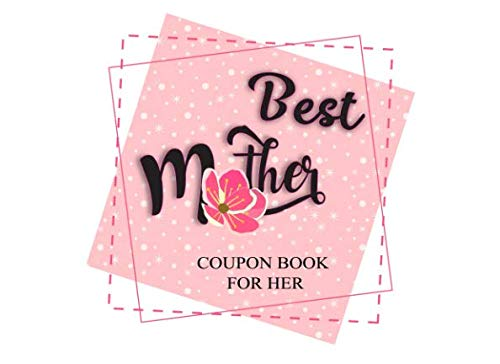 (Best Mother: Coupon Book for Her: Personal Gift Vouchers for Mom (Coupon Books for Her))