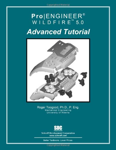 Pro/ENGINEER Wildfire 5.0 Advanced Tutorial