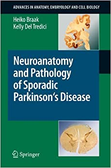 Book Neuroanatomy and Pathology of Sporadic Parkinson's Disease (Advances in Anatomy, Embryology and Cell Biology) by Braak, Heiko, Del Tredici, Kelly (2008)