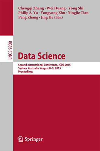 Data Science: Second International Conference, ICDS 2015, Sydney, Australia, August 8-9, 2015, Proceedings (Lecture Notes in Computer Science Book 9208)
