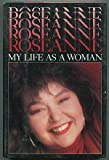Image of Roseanne: My Life As a Woman