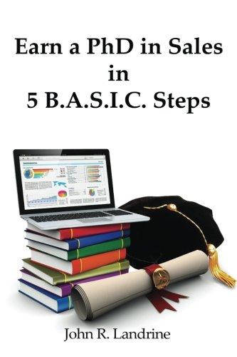 Download Earn A PhD In Sales In 5 B.A.S.I.C. Steps pdf