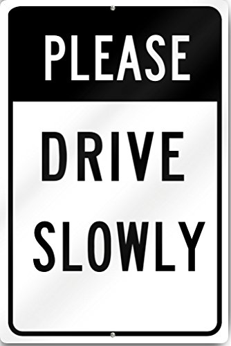 Please Drive Slowly Sign 12