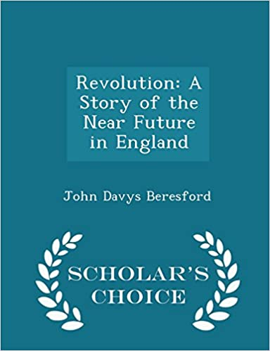 Revolution: A Story of the Near Future in England - Scholar's Choice Edition