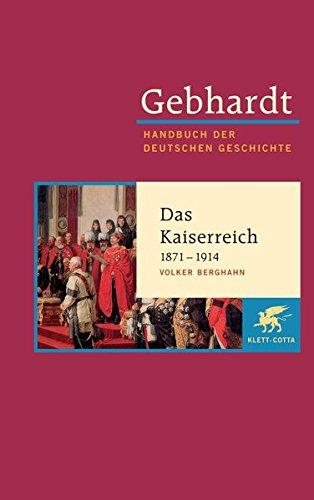Handbuch der deutschen Geschichte in 24 Bänden. Bd.16: Das Kaiserreich (1871-1914) Gebundenes Buch – Dezember 2006 Volker Berghahn 3608600167 Geschichte / Neuzeit 1500 bis heute