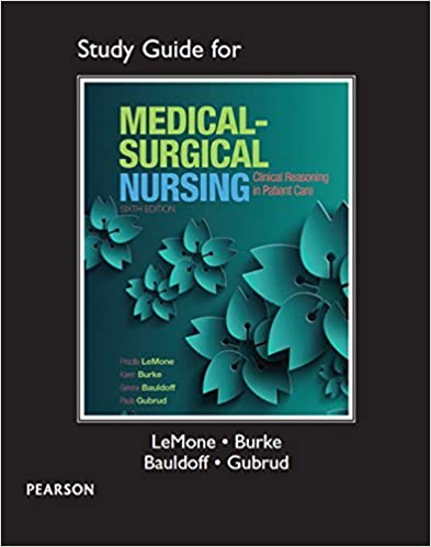 Study Guide for Medical-Surgical Nursing: Clinical Reasoning in Patient Care by Priscilla T LeMone (2014-11-30)